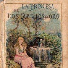 Libros antiguos: LA PRINCESA DE LOS CABELLOS DE ORO - RECREO CALLEJA, C. 1910. Lote 87624676