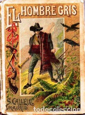 EL HOMBRE GRIS - RECREO CALLEJA, C. 1910 (Libros Antiguos, Raros y Curiosos - Literatura Infantil y Juvenil - Cuentos)