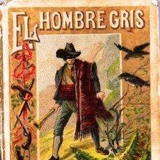 Libros antiguos: EL HOMBRE GRIS - RECREO CALLEJA, C. 1910. Lote 87624704