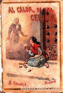 AL CALOR DE UNA CERILLA - RECREO CALLEJA, C. 1910 (Libros Antiguos, Raros y Curiosos - Literatura Infantil y Juvenil - Cuentos)