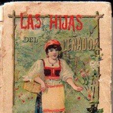 Libros antiguos: LAS HIJAS DEL LEÑADOR - RECREO CALLEJA, C. 1910. Lote 87624800