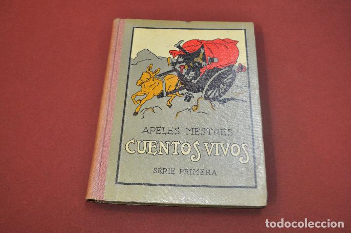 CUENTOS VIVOS , SERIE PRIMERA SEGUNDA EDICIÓN 1929 , APELES MESTRES - IEB (Libros Antiguos, Raros y Curiosos - Literatura Infantil y Juvenil - Cuentos)