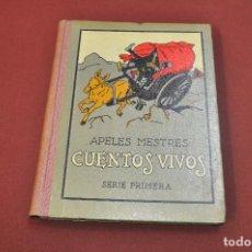 Libros antiguos: CUENTOS VIVOS , SERIE PRIMERA SEGUNDA EDICIÓN 1929 , APELES MESTRES - IEB. Lote 88342680