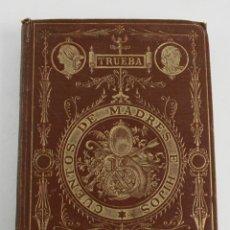 Libros antiguos: L-1351. CUENTOS DE MADRES E HIJOS, D. ANTONIO DE TRUEBA, 1894.. Lote 88833328