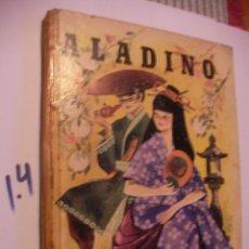 Libros antiguos: ANTIGUO LIBRO DE CUENTO - ALADINO. Lote 89255052