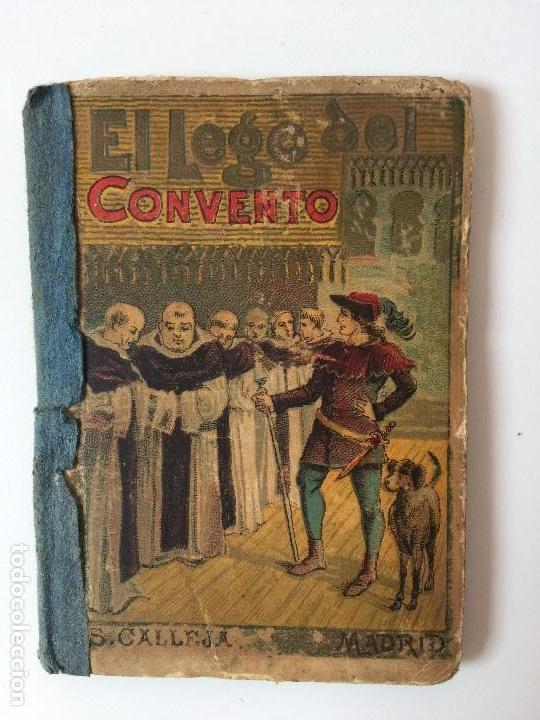 EL LEGO DEL CONVENTO, COLECCIÓN DE CUENTOS MORALES PARA NIÑOS - S. CALLEJA - MADRID (SIGLO XIX) (Libros Antiguos, Raros y Curiosos - Literatura Infantil y Juvenil - Cuentos)