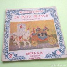 Libros antiguos: EL CUENTO ROSA - Nº 2 - LA RATA BLANCA - AUTOR HEGESIPPE MOREAU - EDITA S.A. BARCELONA. Lote 89638248