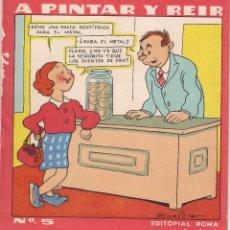 Libros antiguos: CUENTO PARA PINTAR : A PINTAR Y REIR - Nº 5 EDITORIAL ROMA - AÑO 1959 . Lote 90270660