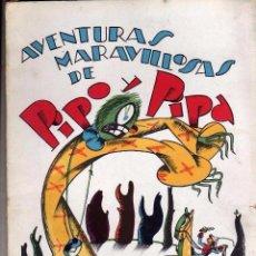 Libros antiguos: AVENTURAS MARAVILLOSAS DE PIPO Y PIPA GATO PELOIMEDIO, BARTOLOZZI. Lote 90335020