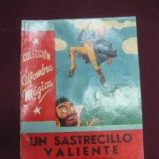 Libros antiguos: UN SASTRECILLO VALIENTE.. HNOS. GRIMM.. COL. ALFOMBRA MAGICA. Nº 14. EDITORIAL MOLINO 1955. Lote 90416049