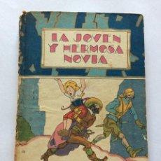 Libros antiguos: CUENTO BIBLIOTECA ILUSTRADA TOMO XII.LA JOVEN Y HERMOSA NOVIA. SATURNINO CALLEJA. MADRID.. Lote 90452209