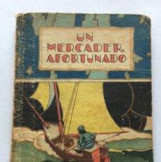 Libros antiguos: CUENTO BIBLIOTECA ILUSTRADA TOMO XXIV.UN MERCADER AFORTUNADO.SATURNINO CALLEJA. MADRID.. Lote 90453854