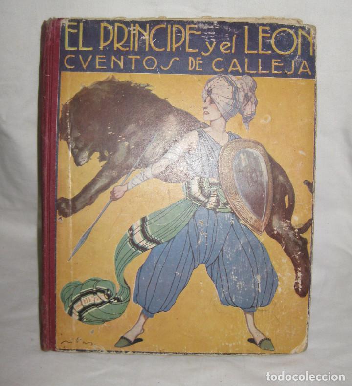 EL PRINCIPE Y EL LEON CUENTOS DE CALLEJA. DEL AÑO 1916 (Libros Antiguos, Raros y Curiosos - Literatura Infantil y Juvenil - Cuentos)