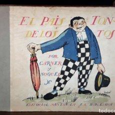 Libros antiguos: EL PAÍS DE LOS TONTOS (CUENTO SERVIO). J. CARNER. EDITORIAL MUNTAÑOLA. S/F.. Lote 90715670