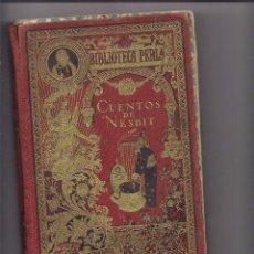 Libros antiguos: CUENTOS DE NESBIT. EDI CALLEJA. Lote 90745495