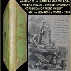 Libros antiguos: PCBROS - ALADINO Ó LA LÁMPARA MARAVILLOSA - PEDRO UMBERT - 1910 - IMPR. HENRICH - MUY ILUSTRADO. Lote 91173290