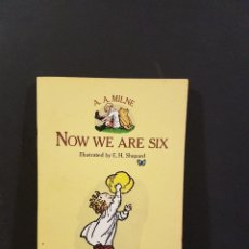 Libros antiguos: NOW WE ARE SIX,A.A.MILNE,ILLUSTRATED BY E.H. SHEPARD,EN INGLÉS. Lote 91750575