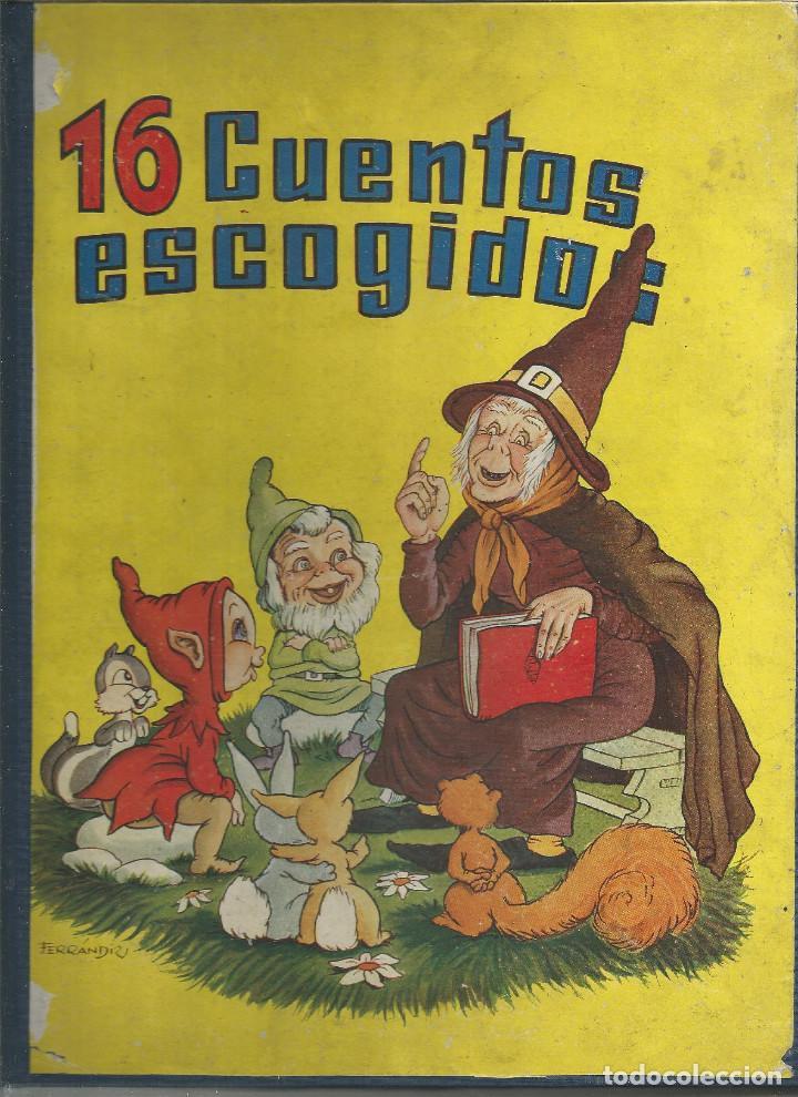 CUENTOS ESCOGIDOS 16 EDIT. HIMSA DIBUJADO POR JUAN FERRANDIZ AÑO 1950 (Libros Antiguos, Raros y Curiosos - Literatura Infantil y Juvenil - Cuentos)