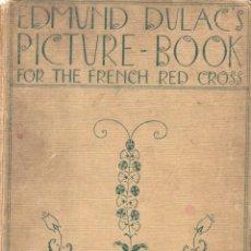 Libros antiguos: EDMUND DULAC'S PICTURE BOOK FOR THE FRENCH RED CROSS (LONDON, 1915) MAGNÍFICAS LÁMINAS ENCARTADAS. Lote 92141150