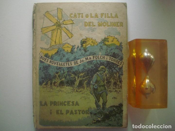 LIBRERIA GHOTICA. FOLCH I TORRES. CATI O LA FILLA DEL MOLINER. LA PRINCESA I EL PASTOR. 1947 (Libros Antiguos, Raros y Curiosos - Literatura Infantil y Juvenil - Cuentos)