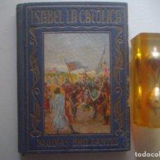 Libros antiguos: LIBRERIA GHOTICA. ISABEL LA CATOLICA. ED. ARALUCE 1948. ILUSTRADO. PAGINAS BRILLANTES.. Lote 92267215