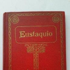 Libros antiguos: 1910 - CRISTÓBAL SCHMID - EUSTAQUIO. Lote 92280890