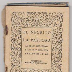 Libros antiguos: CUENTO DE CALLEJA. (15X10,5) EL NEGRITO Y LA PASTORA. 93 PÁGINAS CON ILUSTRACIONES.. Lote 92692685