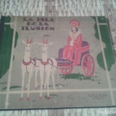 Libros antiguos: LA ISLA DE LA ILUSIÓN. EDITORIAL CALLEJA (MADRID). 1935.. Lote 92892310