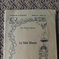 Libros antiguos: CUENTOS CLASICOS. LA GATA BLANCA, HANS CHRISTIAN ANDERSEN. EDIT JUVENTUD. 1º EDICION 1932. Lote 93342845