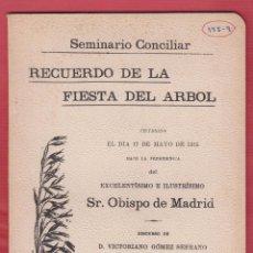 Libros antiguos: RECUERDO DE LA FIESTA DEL ARBOL DISC VICTORIANO GOMEZ SERRANO 55 PÁGINAS MADRID AÑO 1915 LL2102. Lote 94304238