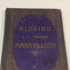 Libros antiguos: CUENTO ALADINO O LA LAMPARA MARAVILLOSA. Lote 95007178