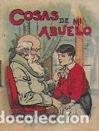 COSAS DE MI ABUELO. SERIE XIV, 272. MADRID : CALLEJA. 7X5 CM. 16 P. (Libros Antiguos, Raros y Curiosos - Literatura Infantil y Juvenil - Cuentos)