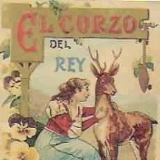 Libros antiguos: EL CORZO DEL REY CALLEJA SERIE XI, 218. 10X7 CM. 16 P. ( FACSIMIL?). Lote 95428831