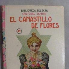 Libros antiguos: EL CANASTILLO DE FLORES/ CRISTOBAL SCHMID / BIBLIOTECA SELECTA 1934. Lote 95644419