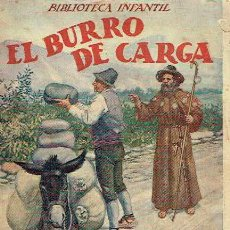 Libros antiguos: EL BURRO DE CARGA.. Lote 95814639