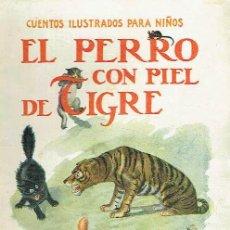 Libros antiguos: EL PERRO CON PIEL DE TIGRE.. Lote 95814871
