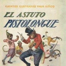 Libros antiguos: EL ASTUTO PISTOLONGUE.. Lote 95814923