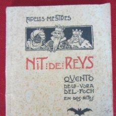 Libros antiguos: NIT DE REYS. QUENTO DE LA VORA DEL FOCH EN DOS ACTES. APELES MESTRES. ED. ANTONI LOPEZ. C.1906. Lote 95896155