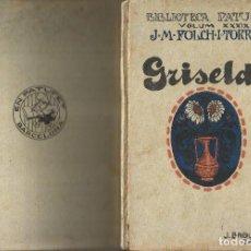Libros antiguos: BIBLIOTECA PATUFET - GRISELDA - ILUST. J. LLAVERIAS A.1921- J.Mª FOLCH I TORRES. Lote 96474407