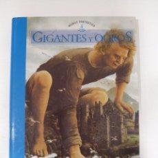 Libros antiguos: GIGANTES Y OGROS. MUNDO FANTÁSTICO. EDICIONES FOLIO GRAN FORMATO. Lote 96732327