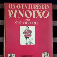 Libros antiguos: LES AVENTURES D'EN PINOTXO. EN CATALÁN. C. COLLODI. EDITORIAL JOVENTUT. 1934.. Lote 97281347