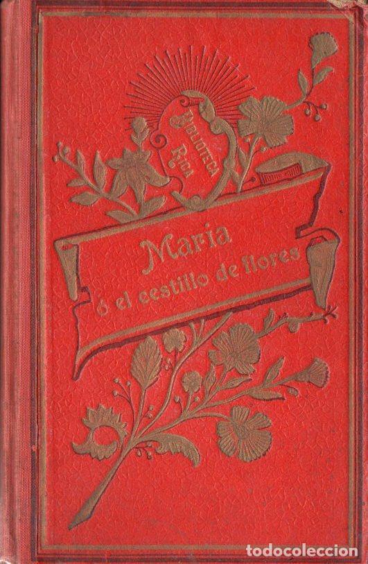 SCHMID : MARÍA O EL CESTILLO DE FLORES (1909) (Libros Antiguos, Raros y Curiosos - Literatura Infantil y Juvenil - Cuentos)