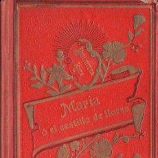 Libros antiguos: SCHMID : MARÍA O EL CESTILLO DE FLORES (1909). Lote 97747335