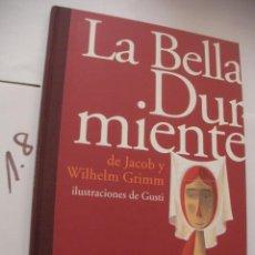 Libros antiguos: LA BELLA DURMIENTE - JACOB Y WILHELM - ILUSTRACIONES DE GUSTI. Lote 98003787