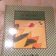 Libros antiguos: ANTIGUO LIBRO INFANTIL EL COLIBRÍ ESCRITO POR ANNA LLAURADÓ Y LLUÍS L'ARRÉ AÑO 1999. Lote 98206495