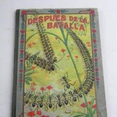 Libros antiguos: BIBLIOTECA NATURA UNA ILUSA, DESPUES DE LA BATALLA, DE MANUEL MARINEL-LO, DIBUJOS OPISSO. IMPRENTA E. Lote 98361315