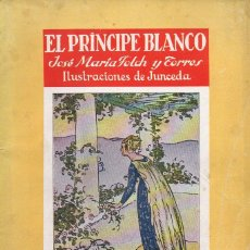 Libros antiguos: FOLCH Y TORRES : EL PRÍNCIPE BLANCO (JUVENTUD, S.F.) ILUSTRADO POR JUNCEDA. Lote 98717131