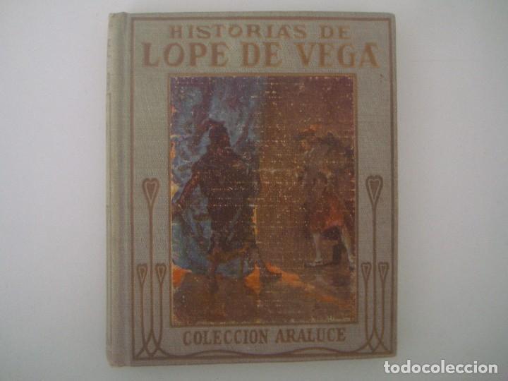 LIBRERIA GHOTICA. HISTORIAS DE LOPE DE VEGA. 1920. COLECCION ARALUCE. MUY ILUSTRADO. (Libros Antiguos, Raros y Curiosos - Literatura Infantil y Juvenil - Cuentos)