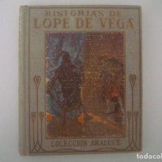 Libros antiguos: LIBRERIA GHOTICA. HISTORIAS DE LOPE DE VEGA. 1920. COLECCION ARALUCE. MUY ILUSTRADO.. Lote 98949779