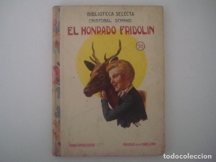 LIBRERIA GHOTICA. CRITOBAL SCHMID. EL HONRADO FRIDOLIN. RAMON SOPENA. 1934. MUY ILUSTRADO. (Libros Antiguos, Raros y Curiosos - Literatura Infantil y Juvenil - Cuentos)